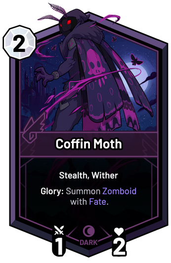 Coffin Moth - Glory: Summon Zomboid with Fate.
