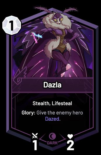 Dazla - Glory: Give the enemy hero Dazed.