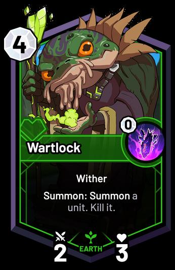 Wartlock - Summon: Summon a unit. Kill it.