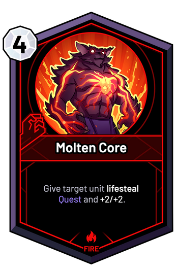 Molten Core - Give target unit lifesteal Quest and +2/+2.