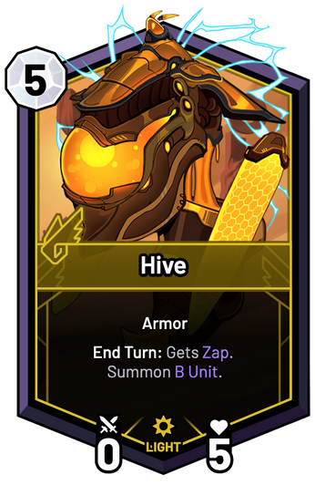 Hive - End Turn: Gets Zap. Summon B Unit.