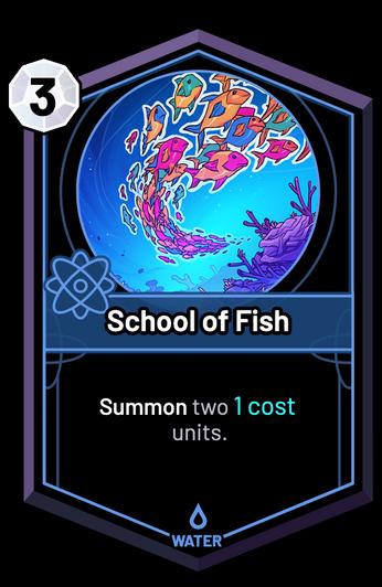 School of Fish - Summon two 1c units.