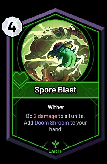 Spore Blast - Do 2 Damage to all units. Add Doom Shroom to your hand.