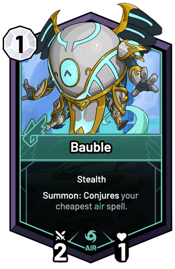Bauble - Summon: Conjures your cheapest air spell.