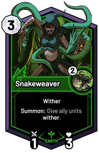 Snakeweaver - Summon: Give ally units wither.