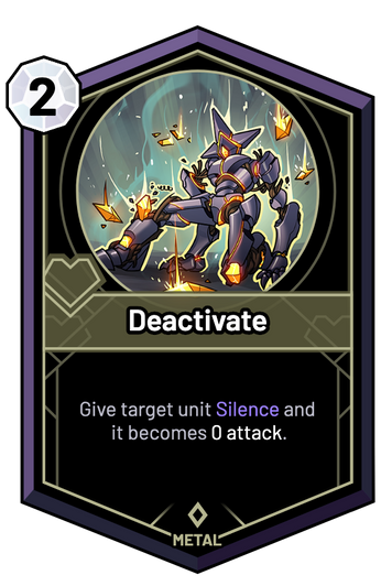 Deactivate - Give target unit Silence and it becomes 0 Attack.