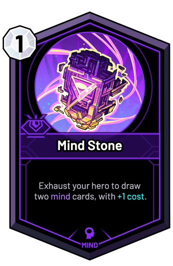 Mind Stone - Exhaust your hero to draw two mind cards, with +1c.