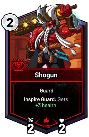 Shogun - Inspire Guard: Gets +3 Health.