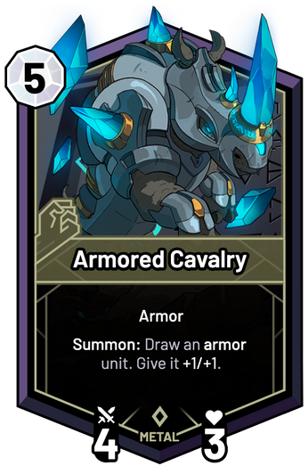 Armored Cavalry - Summon: Draw an armor unit. Give it +1/+1.