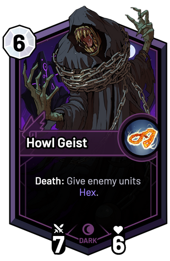 Howl Geist - Death: Give enemy units Hex.