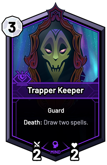Trapper Keeper - Death: Draw two spells.