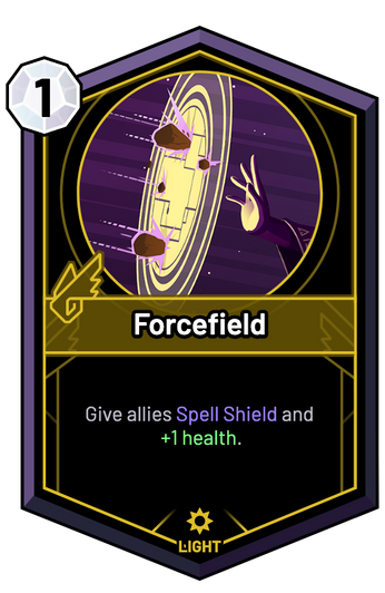 Forcefield - Give allies Spell Shield and +1 Health.