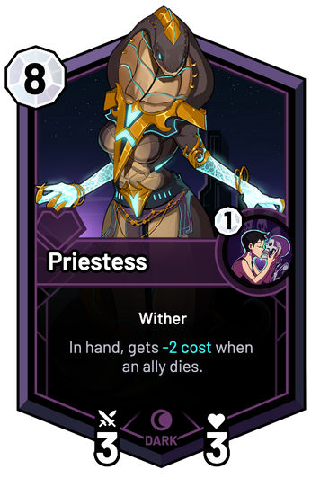 Priestess - In hand, gets -2c when an ally dies.