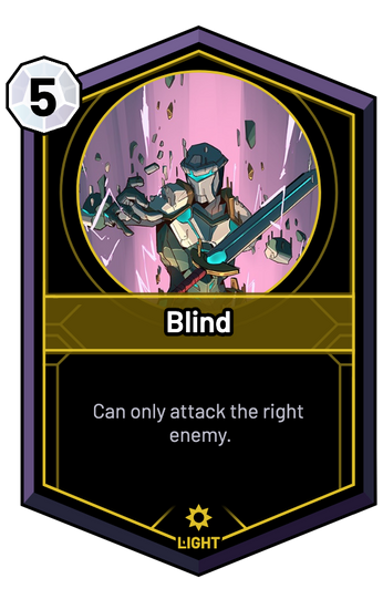 Blind - Can only attack the right enemy.