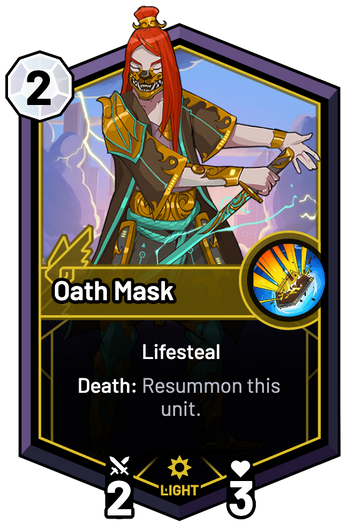Oath Mask - Death: Resummon this unit.