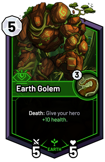 Earth Golem - Death: Give your hero +10 Health.