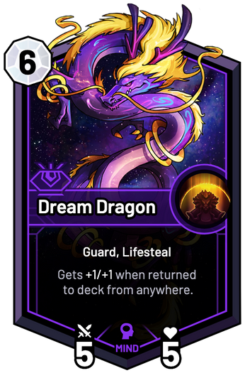 Dream Dragon - Gets +1/+1 when returned to deck from anywhere.