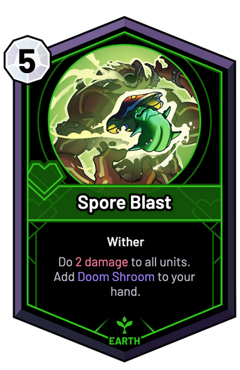 Spore Blast - Do 2 Damage to all units. Add Doom Shroom to your hand.