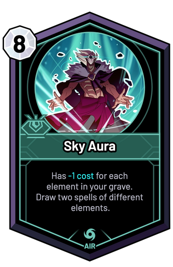 Sky Aura - Has -1c for each element in your grave. Draw two spells of different elements.