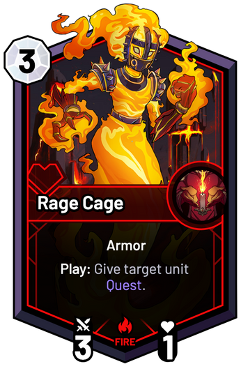 Rage Cage - Play: Give target unit Quest.