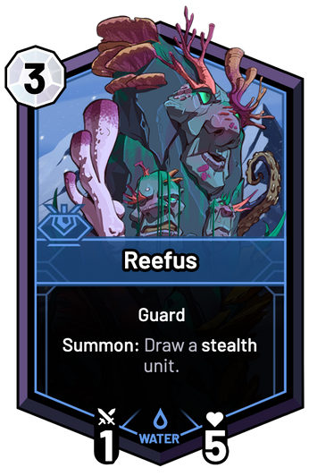 Reefus - Summon: Draw a stealth unit.