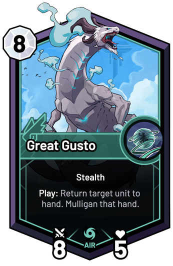 Great Gusto - Play: Return target unit to hand. Mulligan that hand.