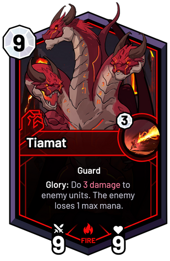 Tiamat - Glory: Do 3 Damage to enemy units. The enemy loses 1 max mana.