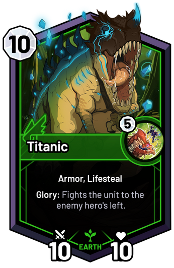 Titanic - Glory: Fights the unit to the enemy hero's left.