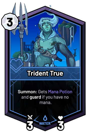 Trident True - Summon: Gets Mana Potion and guard if you have no mana.