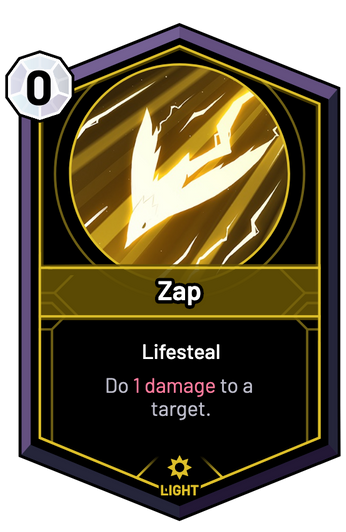 Zap - Do 1 Damage to a target.