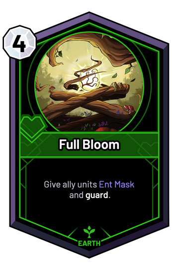 Full Bloom - Give ally units Ent Mask and guard.