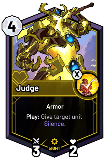 Judge - Play: Give target unit Silence.