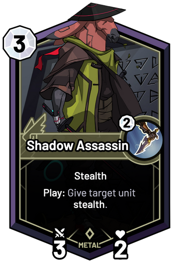 Shadow Assassin - Play: Give target unit stealth.