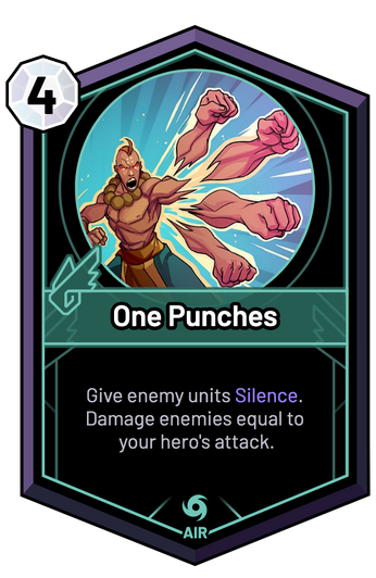 One Punches - Give enemy units Silence. Damage enemies equal to your hero's attack.