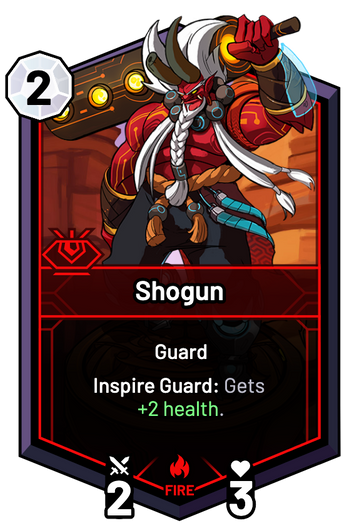 Shogun - Inspire Guard: Gets +2 Health.