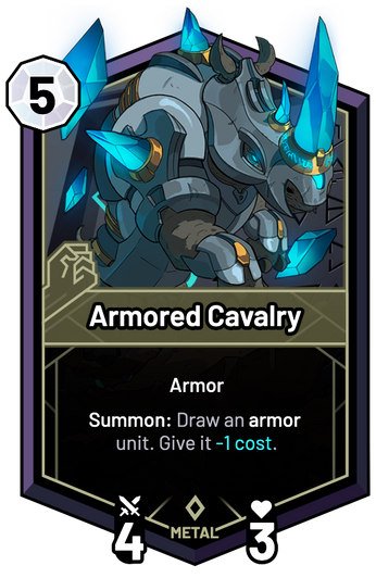 Armored Cavalry - Summon: Draw an armor unit. Give it -1c.