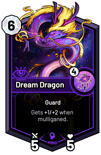 Dream Dragon - Gets +1/+2 when mulliganed.