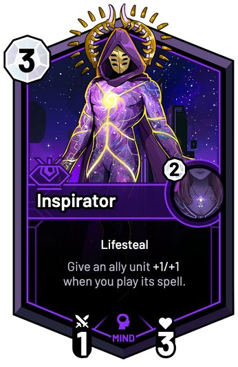 Inspirator - Give an ally unit +1/+1 when you play its spell.