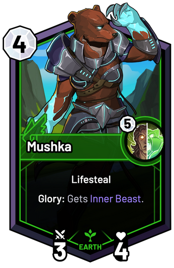 Mushka - Glory: Gets Inner Beast.
