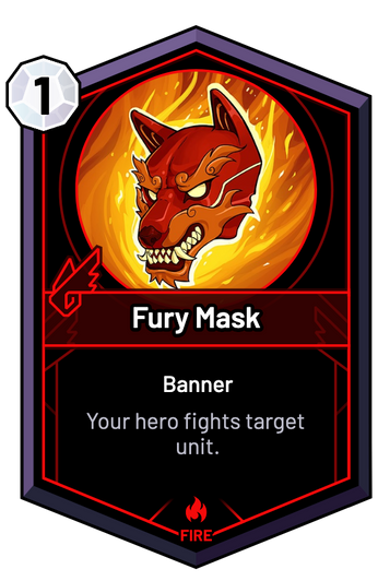 Fury Mask - Your hero fights target unit.