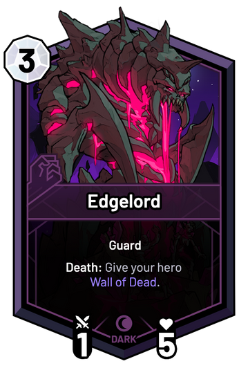 Edgelord - Death: Give your hero Wall of Dead.