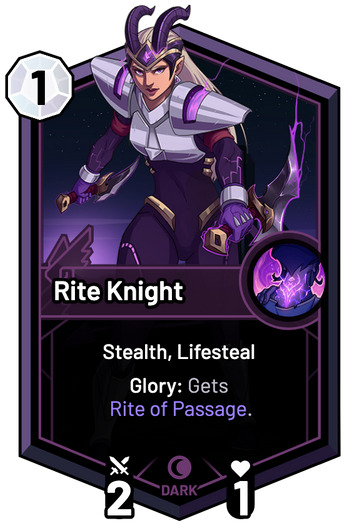Rite Knight - Glory: Gets Rite of Passage.