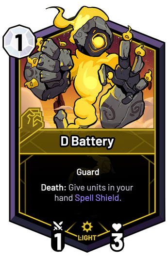 D Battery - Death: Give units in your hand Spell Shield.