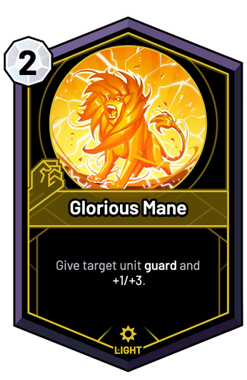 Glorious Mane - Give target unit guard and +1/+3.