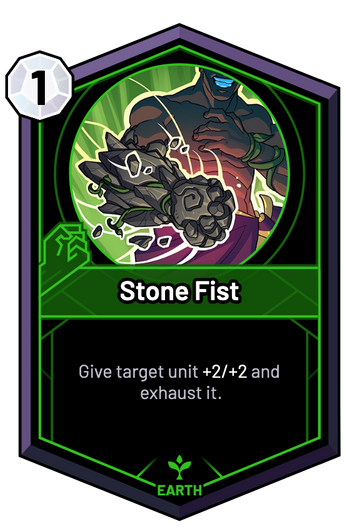 Stone Fist - Give target unit +2/+2 and exhaust it.