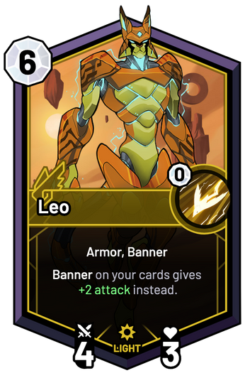Leo - Banner on your cards gives +2 Attack instead.