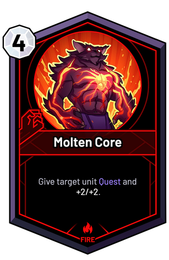 Molten Core - Give target unit Quest and +2/+2.