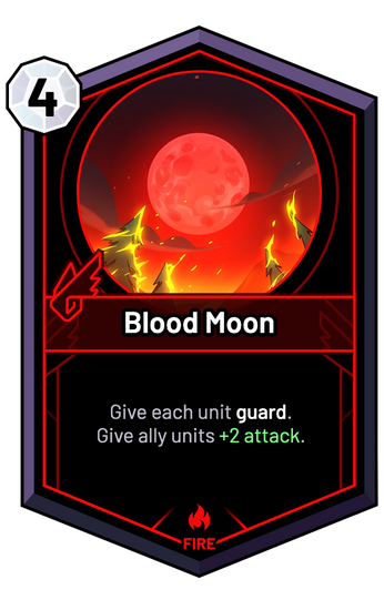 Blood Moon - Give each unit guard. Give ally units +2 Attack.