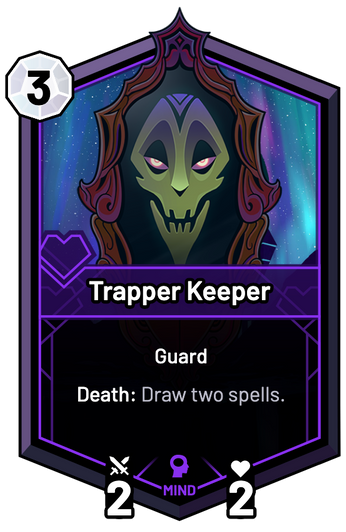 Trapper Keeper - Death: Draw two spells.