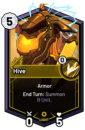 Hive - End Turn: Summon B Unit.